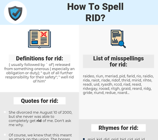 rid, spellcheck rid, how to spell rid, how do you spell rid, correct spelling for rid