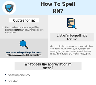 rn, spellcheck rn, how to spell rn, how do you spell rn, correct spelling for rn