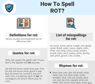 rot, spellcheck rot, how to spell rot, how do you spell rot, correct spelling for rot