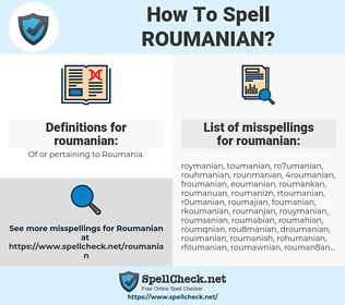roumanian, spellcheck roumanian, how to spell roumanian, how do you spell roumanian, correct spelling for roumanian