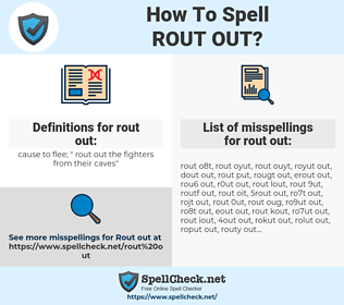 rout out, spellcheck rout out, how to spell rout out, how do you spell rout out, correct spelling for rout out