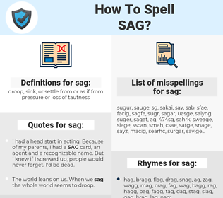 sag, spellcheck sag, how to spell sag, how do you spell sag, correct spelling for sag