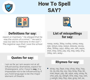 say, spellcheck say, how to spell say, how do you spell say, correct spelling for say