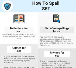 se, spellcheck se, how to spell se, how do you spell se, correct spelling for se