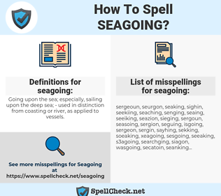 seagoing, spellcheck seagoing, how to spell seagoing, how do you spell seagoing, correct spelling for seagoing