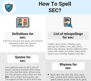 sec, spellcheck sec, how to spell sec, how do you spell sec, correct spelling for sec