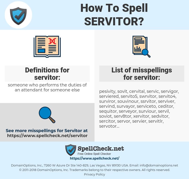 servitor, spellcheck servitor, how to spell servitor, how do you spell servitor, correct spelling for servitor