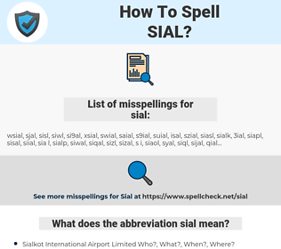 sial, spellcheck sial, how to spell sial, how do you spell sial, correct spelling for sial
