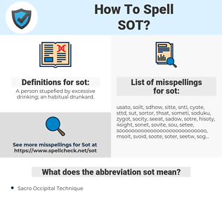 sot, spellcheck sot, how to spell sot, how do you spell sot, correct spelling for sot
