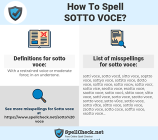 sotto voce, spellcheck sotto voce, how to spell sotto voce, how do you spell sotto voce, correct spelling for sotto voce