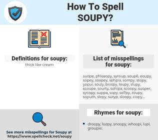 soupy, spellcheck soupy, how to spell soupy, how do you spell soupy, correct spelling for soupy