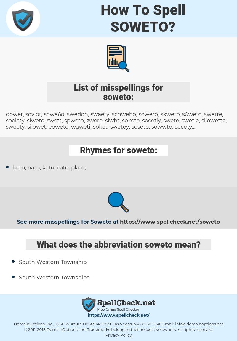 soweto, spellcheck soweto, how to spell soweto, how do you spell soweto, correct spelling for soweto