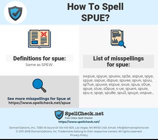 spue, spellcheck spue, how to spell spue, how do you spell spue, correct spelling for spue