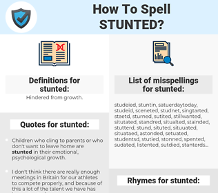 stunted, spellcheck stunted, how to spell stunted, how do you spell stunted, correct spelling for stunted
