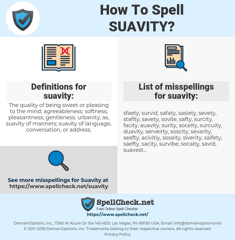 suavity, spellcheck suavity, how to spell suavity, how do you spell suavity, correct spelling for suavity