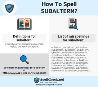 subaltern, spellcheck subaltern, how to spell subaltern, how do you spell subaltern, correct spelling for subaltern