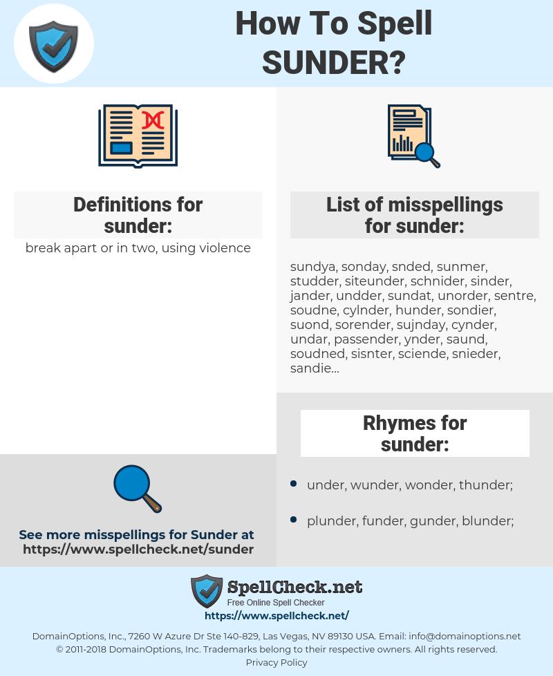 sunder, spellcheck sunder, how to spell sunder, how do you spell sunder, correct spelling for sunder