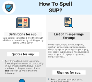 sup, spellcheck sup, how to spell sup, how do you spell sup, correct spelling for sup