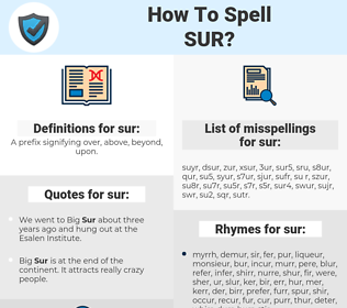 sur, spellcheck sur, how to spell sur, how do you spell sur, correct spelling for sur