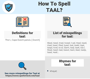 taal, spellcheck taal, how to spell taal, how do you spell taal, correct spelling for taal