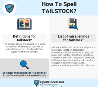 tailstock, spellcheck tailstock, how to spell tailstock, how do you spell tailstock, correct spelling for tailstock