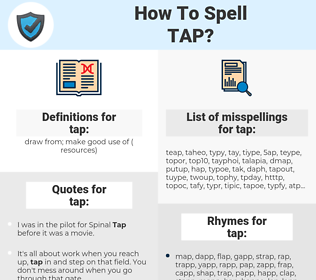 tap, spellcheck tap, how to spell tap, how do you spell tap, correct spelling for tap