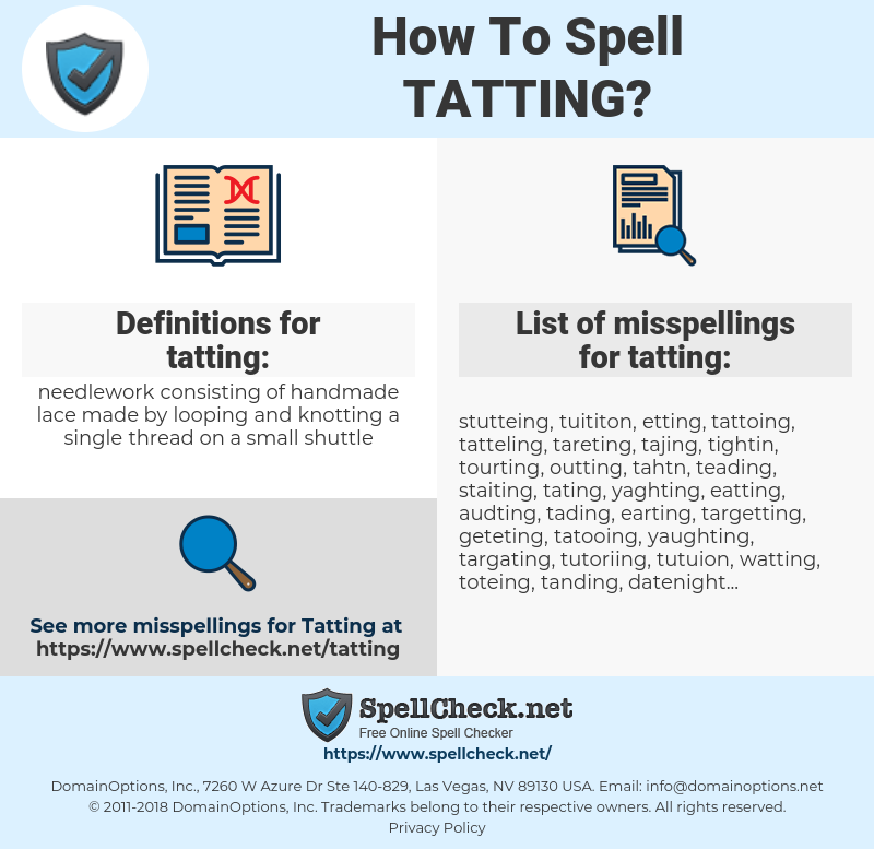 tatting, spellcheck tatting, how to spell tatting, how do you spell tatting, correct spelling for tatting