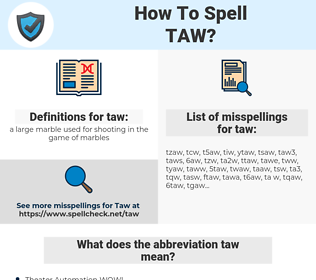 taw, spellcheck taw, how to spell taw, how do you spell taw, correct spelling for taw