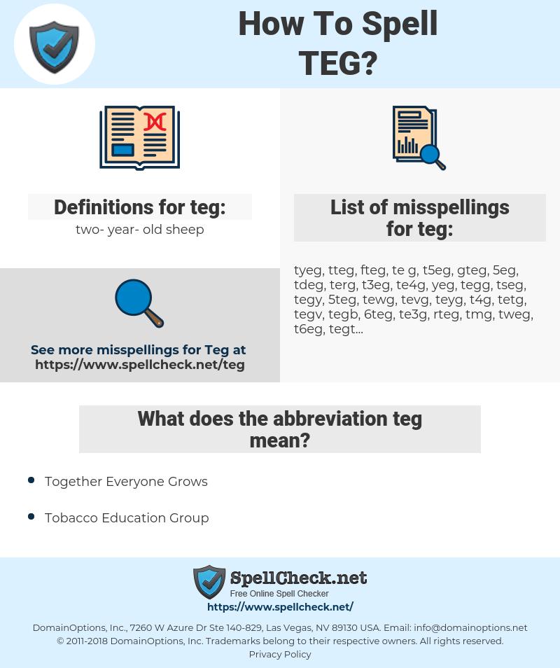 teg, spellcheck teg, how to spell teg, how do you spell teg, correct spelling for teg