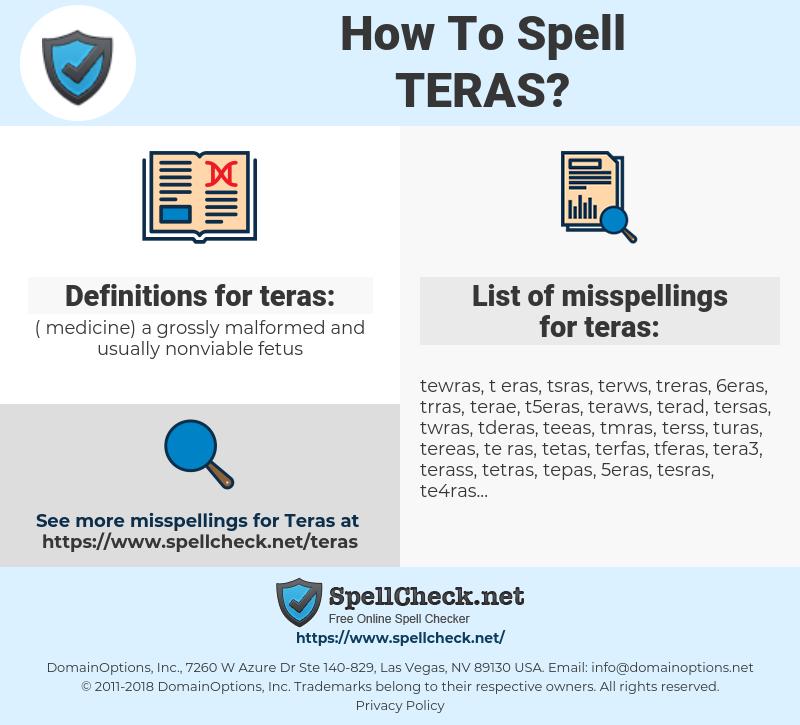 teras, spellcheck teras, how to spell teras, how do you spell teras, correct spelling for teras