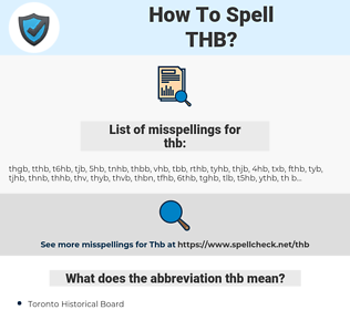 thb, spellcheck thb, how to spell thb, how do you spell thb, correct spelling for thb