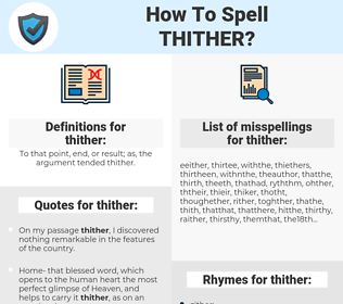 thither, spellcheck thither, how to spell thither, how do you spell thither, correct spelling for thither