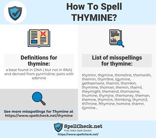 thymine, spellcheck thymine, how to spell thymine, how do you spell thymine, correct spelling for thymine