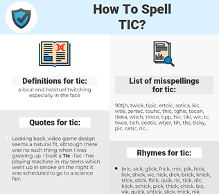 tic, spellcheck tic, how to spell tic, how do you spell tic, correct spelling for tic