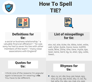 tie, spellcheck tie, how to spell tie, how do you spell tie, correct spelling for tie