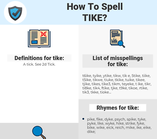 tike, spellcheck tike, how to spell tike, how do you spell tike, correct spelling for tike