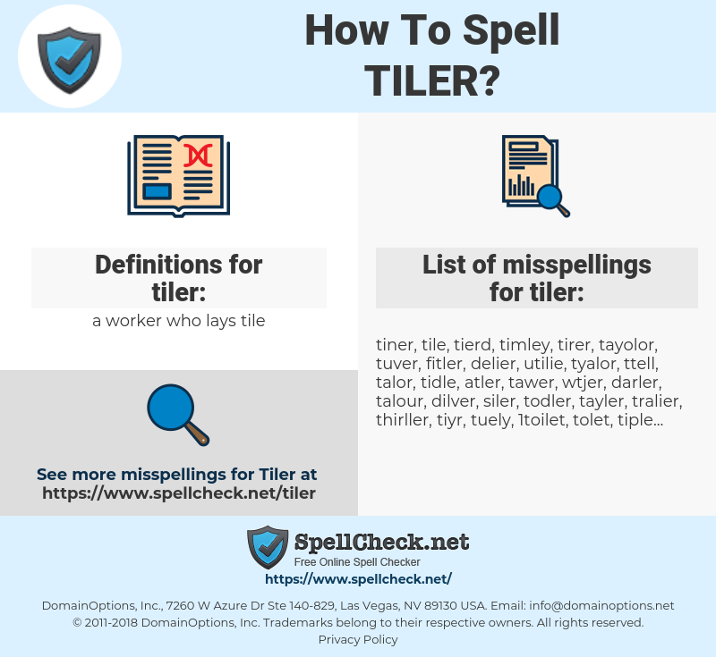 tiler, spellcheck tiler, how to spell tiler, how do you spell tiler, correct spelling for tiler