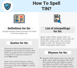 tin, spellcheck tin, how to spell tin, how do you spell tin, correct spelling for tin