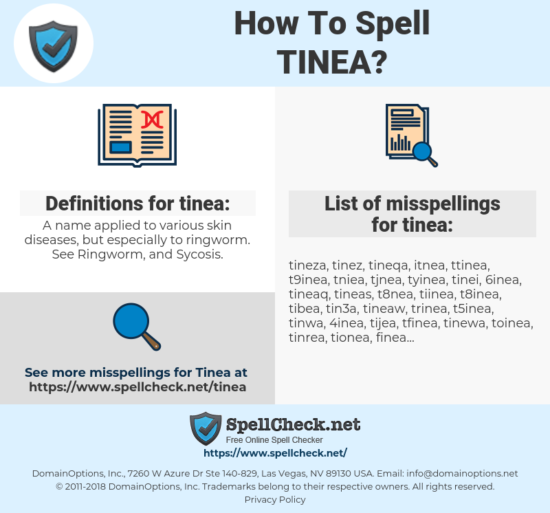 tinea, spellcheck tinea, how to spell tinea, how do you spell tinea, correct spelling for tinea