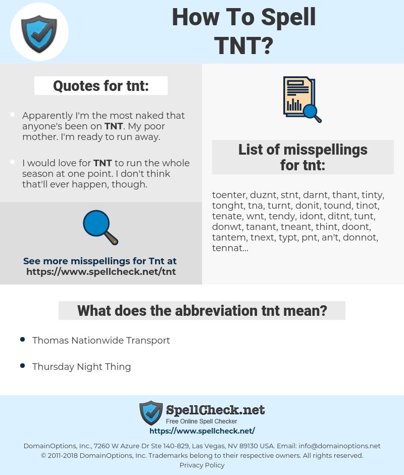 tnt, spellcheck tnt, how to spell tnt, how do you spell tnt, correct spelling for tnt