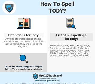 tody, spellcheck tody, how to spell tody, how do you spell tody, correct spelling for tody