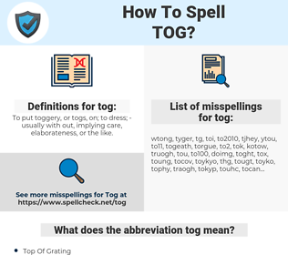tog, spellcheck tog, how to spell tog, how do you spell tog, correct spelling for tog