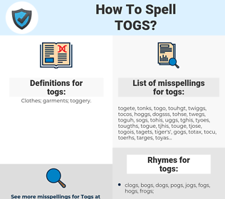 togs, spellcheck togs, how to spell togs, how do you spell togs, correct spelling for togs