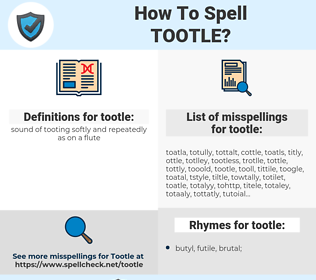 tootle, spellcheck tootle, how to spell tootle, how do you spell tootle, correct spelling for tootle