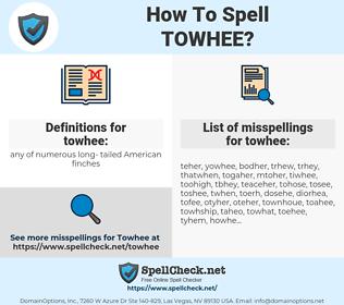 towhee, spellcheck towhee, how to spell towhee, how do you spell towhee, correct spelling for towhee