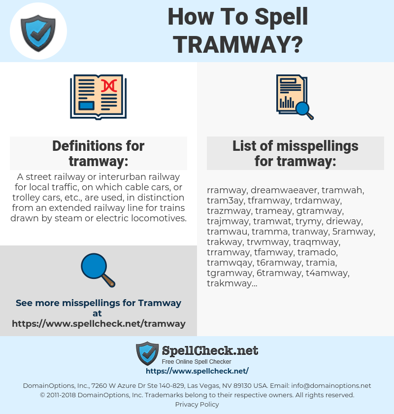 tramway, spellcheck tramway, how to spell tramway, how do you spell tramway, correct spelling for tramway