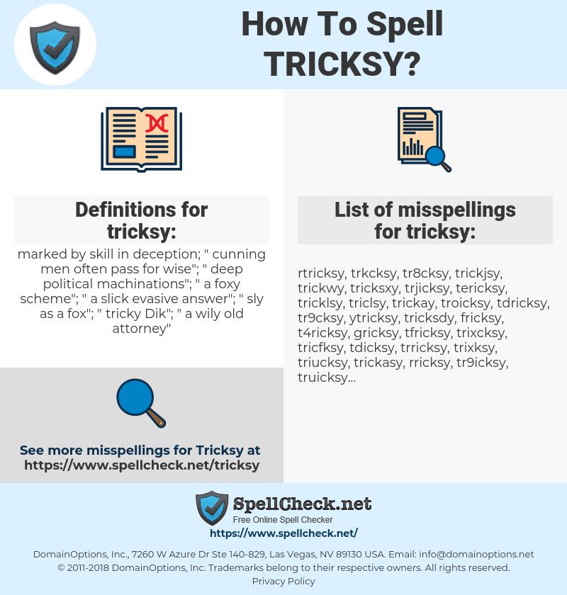 tricksy, spellcheck tricksy, how to spell tricksy, how do you spell tricksy, correct spelling for tricksy