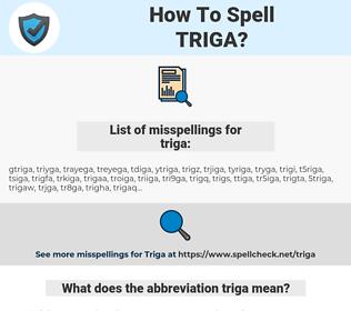 triga, spellcheck triga, how to spell triga, how do you spell triga, correct spelling for triga