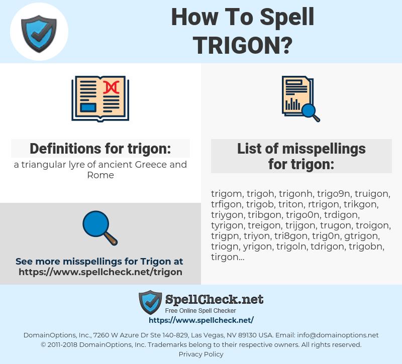 trigon, spellcheck trigon, how to spell trigon, how do you spell trigon, correct spelling for trigon