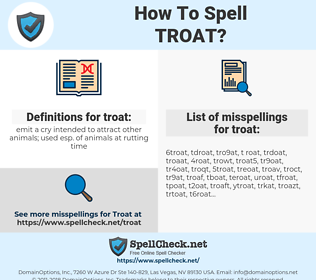 troat, spellcheck troat, how to spell troat, how do you spell troat, correct spelling for troat